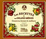 Les recettes de nos grand-mères : conserves, bocaux & confitures