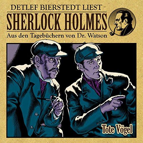 Tote Vögel (Sherlock Holmes: Aus den Tagebüchern von Dr. Watson) Titelbild