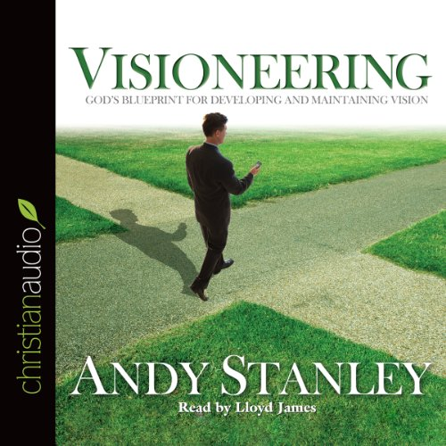 Visioneering     God's Blueprint for Developing and Maintaining Vision              By:                                                                                                                                 Andy Stanley                               Narrated by:                                                                                                                                 Lloyd James                      Length: 9 hrs and 20 mins     11 ratings     Overall 4.6
