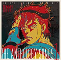 ジョジョの奇妙な冒険 The anthology songs 1 / 富永TOMMY弘明