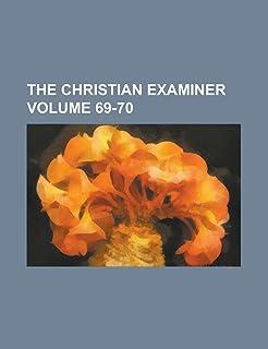 The Christian Examiner Volume 69-70