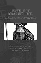 Discovery of the Beldam Witch Trials: The Examinations, Confessions and Information Taken; in 1645 Essex