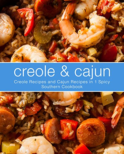 Creole & Cajun: Creole Recipes and Cajun Recipes in 1 Spicy Southern Cookbook by [BookSumo Press]