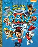 The Big Book of Paw Patrol (Paw Patrol) (Big Golden Book)