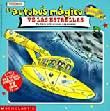 El autobus magico ve las estrellas / The Magic Bus Sees Stars: Un Libro Sobre Rocas Espaciales / A Book About Space Rocks (El autobus magico / The Magic School Bus)