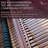 Das Kunstharmonium - Originalwerke für Harmonium - Hommage à Victor Mustel