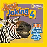 Just Joking 4: 300 Hilarious Jokes About Everything, Including Tongue Twisters, Riddles,