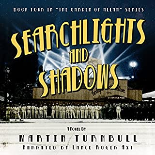 Searchlights and Shadows     Garden of Allah, Book 4              By:                                                                                                                                 Martin Turnbull                               Narrated by:                                                                                                                                 Lance Roger Axt                      Length: 10 hrs and 59 mins     1 rating     Overall 5.0