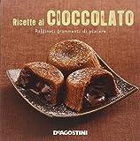 Ricette al cioccolato. Raffinati frammenti di...