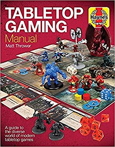 Tabletop Gaming Manual: A guide to the diverse world of modern tabletop...