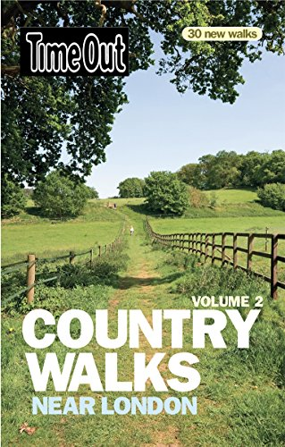 Time Out Country Walks Near London Volume 2 (Time Out Country Walks Volume 2): 30 Walks Near London
