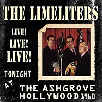 The Limeliters: Live! Live! Live! Tonight At the Ashgrove, Hollywood 1960