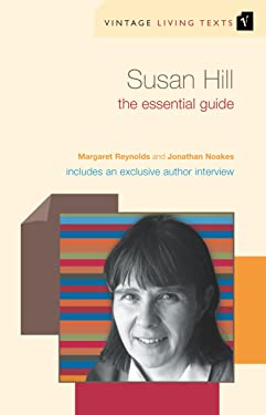 Susan Hill: The Essential Guide (Vintage Living Texts)