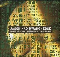 Jason Kao Hwang/ Edge