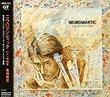 Neuromantic (Mini Lp Sleeve) by Yukihiro Takahashi (2005-03-24)