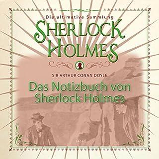 Das Notizbuch von Sherlock Holmes     Die ultimative Sammlung              Autor:                                                                                                                                 Arthur Conan Doyle                               Sprecher:                                                                                                                                 Christian Poewe                      Spieldauer: 9 Std. und 23 Min.     Noch nicht bewertet     Gesamt 0,0
