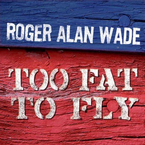 Roger Alan Wade