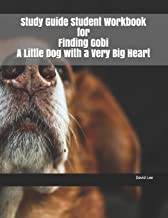 Study Guide Student Workbook for Finding Gobi A Little Dog with a Very Big Heart