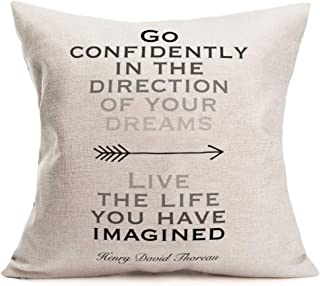 Xihomeli Go Confidently in The Direction of Your Dreams/Live The Life You Have Imagined Henry David Thoreau Inspiring Quote Pillow Case Cotton Linen Cushion Cover for Sofa 18