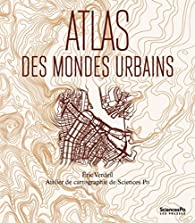 Atlas des mondes urbains par Verdeil