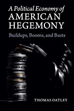 A Political Economy of American Hegemony