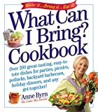 What Can I Bring? Cookbook: Over 200 Great-Tasting, Easy-to-Tote Dishes for Parties, Picnics, Potlucks, Backyard Barbeques, Holiday Dinners, and Any Get-Together! (English Edition)