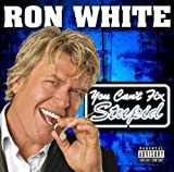 Songtexte von Ron White - You Can't Fix Stupid