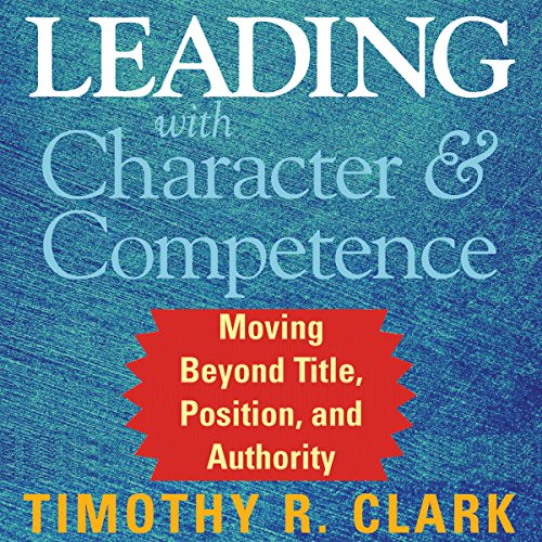 Leading with Character and Competence audiobook cover art