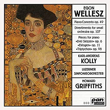 Wellesz: Piano Concerto, Op. 49 & Other Works