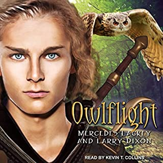 Owlflight     Owl Mage Trilogy, Book 1              By:                                                                                                                                 Mercedes Lackey,                                                                                        Larry Dixon                               Narrated by:                                                                                                                                 Kevin T. Collins                      Length: 13 hrs and 40 mins     331 ratings     Overall 4.5