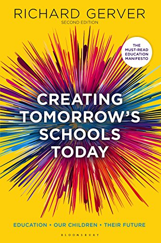 Creating Tomorrow's Schools Today: Education - Our Children - Their Futures (English Edition)