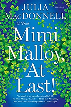Mimi Malloy, At Last!: A Novel by [Julia MacDonnell]