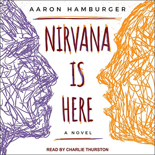 Nirvana is Here Audiobook By Aaron Hamburger cover art