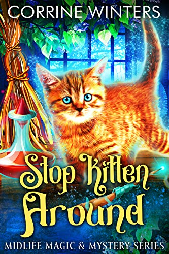 Stop Kitten Around: A Paranormal Cozy Mystery (Midlife Magic & Mystery Book 4) by [Corrine Winters]