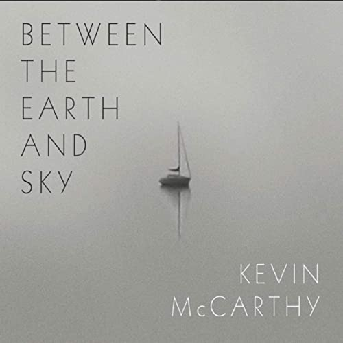 Kevin McCarthy - Between the Earth and Sky 2019