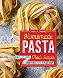 Homemade Pasta Made Simple: A Pasta Cookbook with Easy Recipes & Lessons to Make...