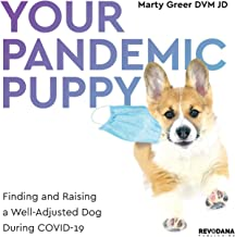 Your Pandemic Puppy: Finding and Raising a Well-Adjusted Dog During COVID-19
