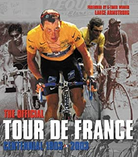 The Tour de France: 100 Years: The Official Centennial 1903 - 2003 by L' Equipe (2004-06-10)
