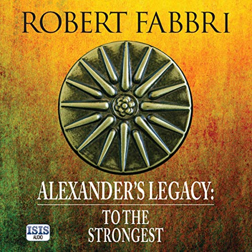Alexander's Legacy: To the Strongest cover art