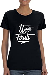 Allntrends Women's T Shirt It Aint My Fault Trendy Cool Troublemaker Tee