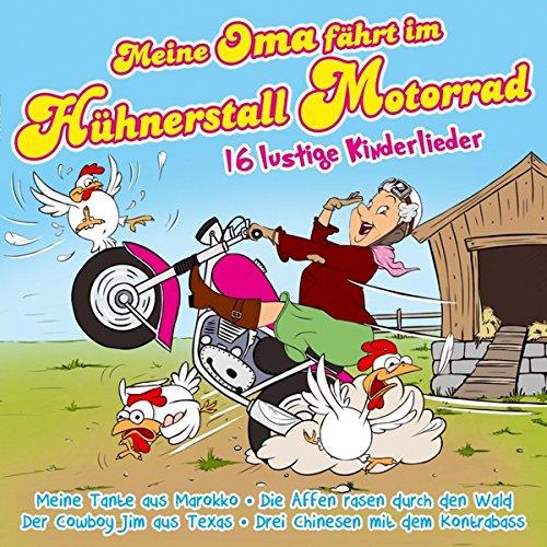 Meine Oma fährt im Hühnerstall Motorrad; 16 lustige Kinderlieder; Der Cowboy Jim aus Texas; Meine Tante aus Marokko; Ich habe einen kleinen Papagei; Die Affen rasen durch den Wald; Drei Chinesen mit dem Kontrabass; Ententanz; Kids;