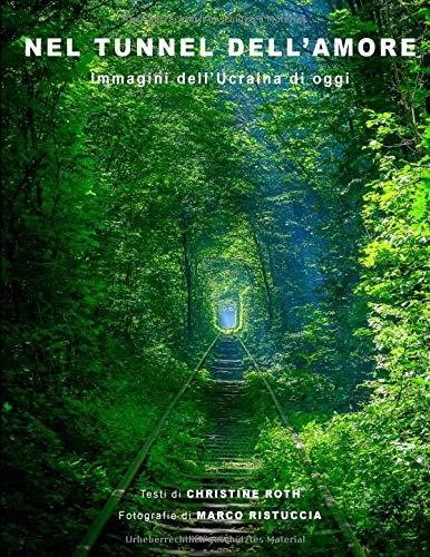 Nel Tunnel dell'Amore: Immagini dell'Ucraina di oggi