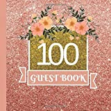 Guest Book: 100th Birthday Celebration and Keepsake Memory Guest Signing and Message Book (100th Birthday Party Decorations,100th Birthday Party Supplies,100th Birthday Party Invitations) (Volume 1)
