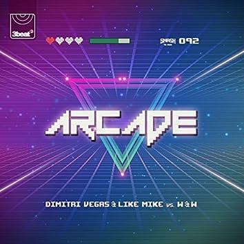 Arcade (Dimitri Vegas & Like Mike Vs. W&W)