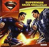 EL HOMBRE DE ACERO. Superman salva Smallville