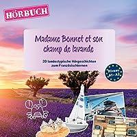 Madame Bonnet et son champ de lavande (PONS Hörbuch Französisch) Hörbuch