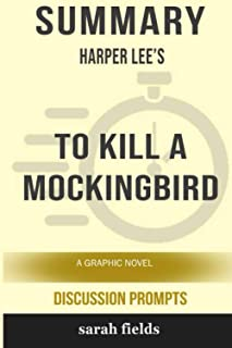 Summary of To Kill a Mockingbird: A Graphic Novel by Harper Lee - Discussion Prompts