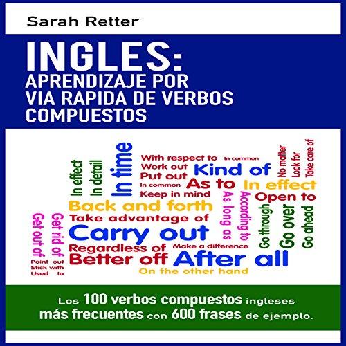 INGLES: APRENDIZAJE POR VIA RAPIDA DE VERBOS COMPUESTOS audiobook cover art