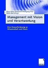 Management mit Vision und Verantwortung: Eine Herausforderung an Wissenschaft und Praxis (German Edition)