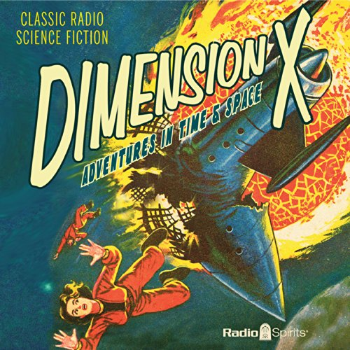 Dimension X     Adventures in Time & Space              By:                                                                                                                                 Ray Bradbury,                                                                                        Robert Heinlein,                                                                                        Kurt Vonnegut                               Narrated by:                                                                                                                                 Staats Cotsworth,                                                                                        Raymond Edward Johnson,                                                                                        Les Damon,                   and others                 Length: 7 hrs and 50 mins     5 ratings     Overall 3.8